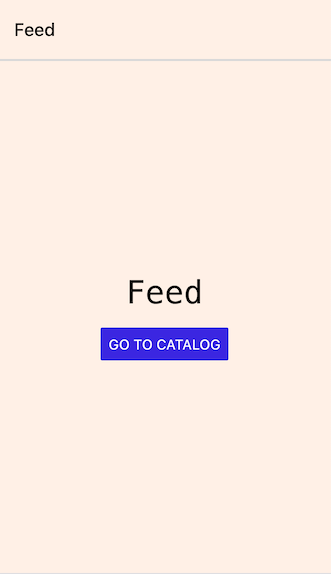 Feed page with button to go to Catalog