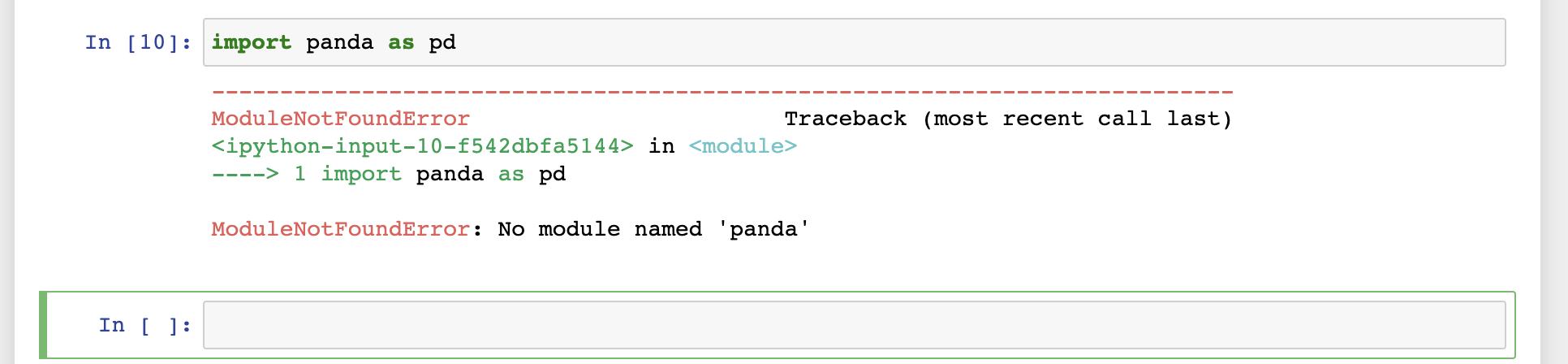 "module not found error showing ""ModuleNotFoundError: No module named 'panda'"" and ""----> 1 import panda as pd"""