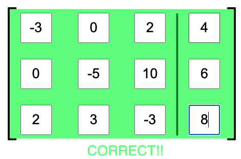 The solution matrix is [[-3, 0, 2, 4],[0, -5, 10, 6],[2, 3, -3, 8]]